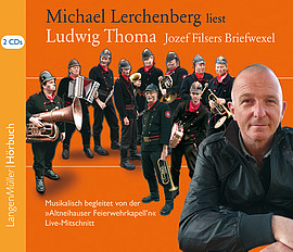 Michael Lerchenberg liest Ludwig Thoma: Jozef Filsers Briefwexel (CD)